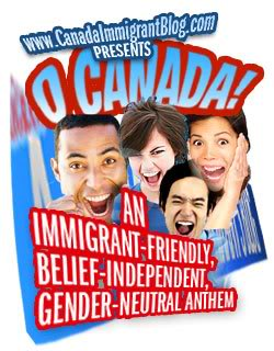 The Immigrant-Friendly, Belief-Independent and Gender-Neutral National Anthem of Canada O Canada